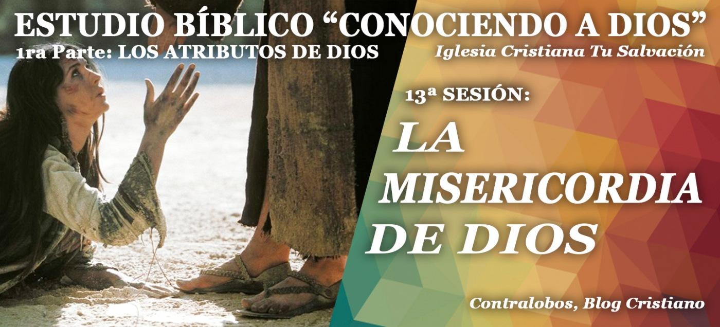 La Misericordia De Dios Estudio Bíblico 13ª Sesión Por César