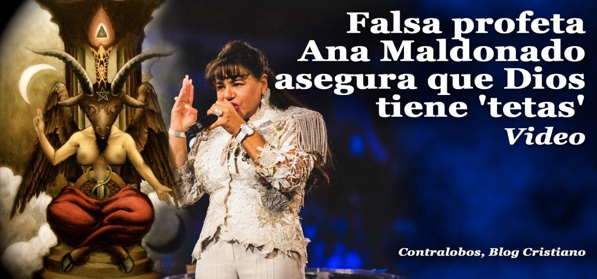 Falsa Profeta Ana Maldonado Asegura Que Dios Tiene  U2018tetas